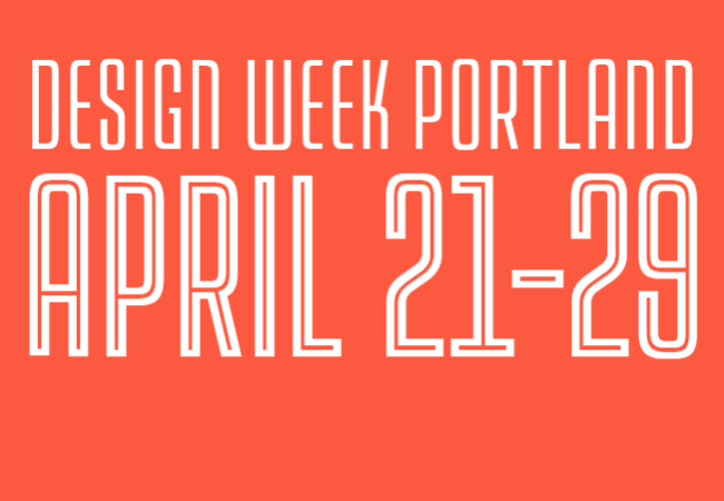 The Fifth Annual Design Week Portland 2017 Is Almost Here!